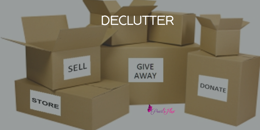 Declutter and MOVE ON!